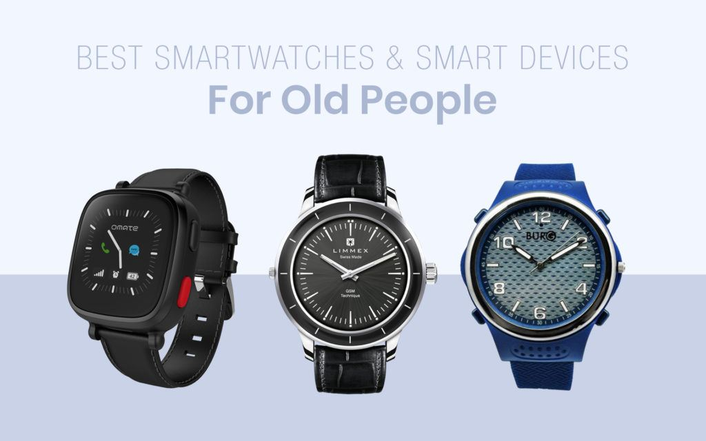 Best Smartwatches & Smart Devices For Old People