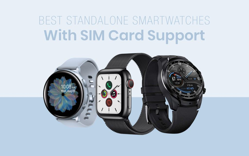 Best Standalone Smartwatches With SIM Card Support