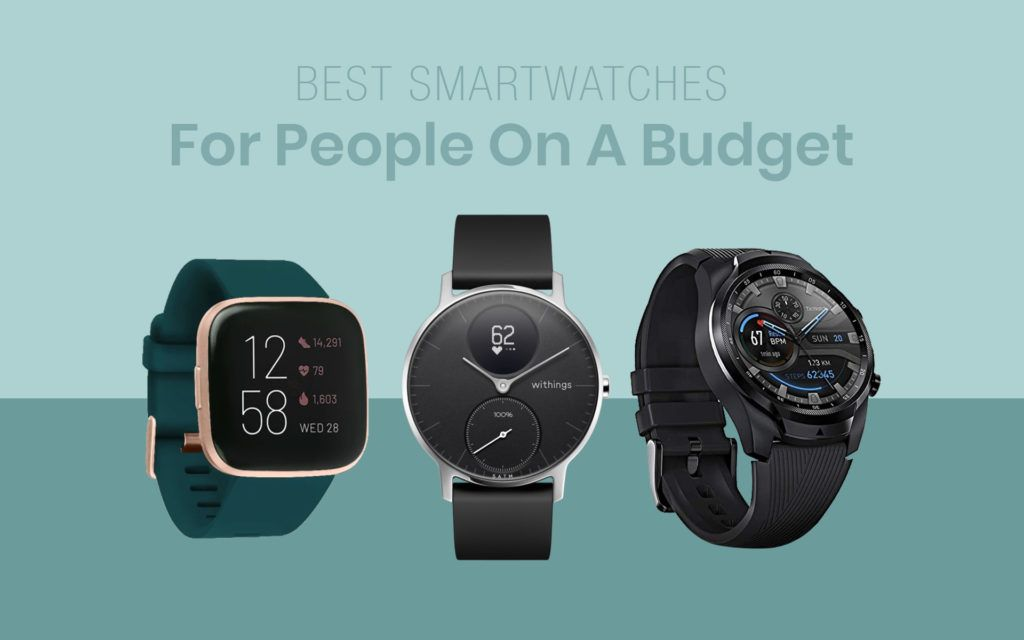 Best Smartwatches For People On A Budget