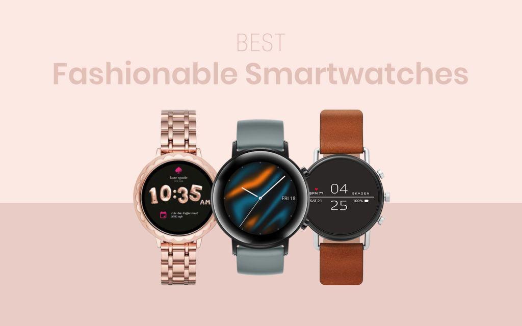 Best Fashionable Smartwatches