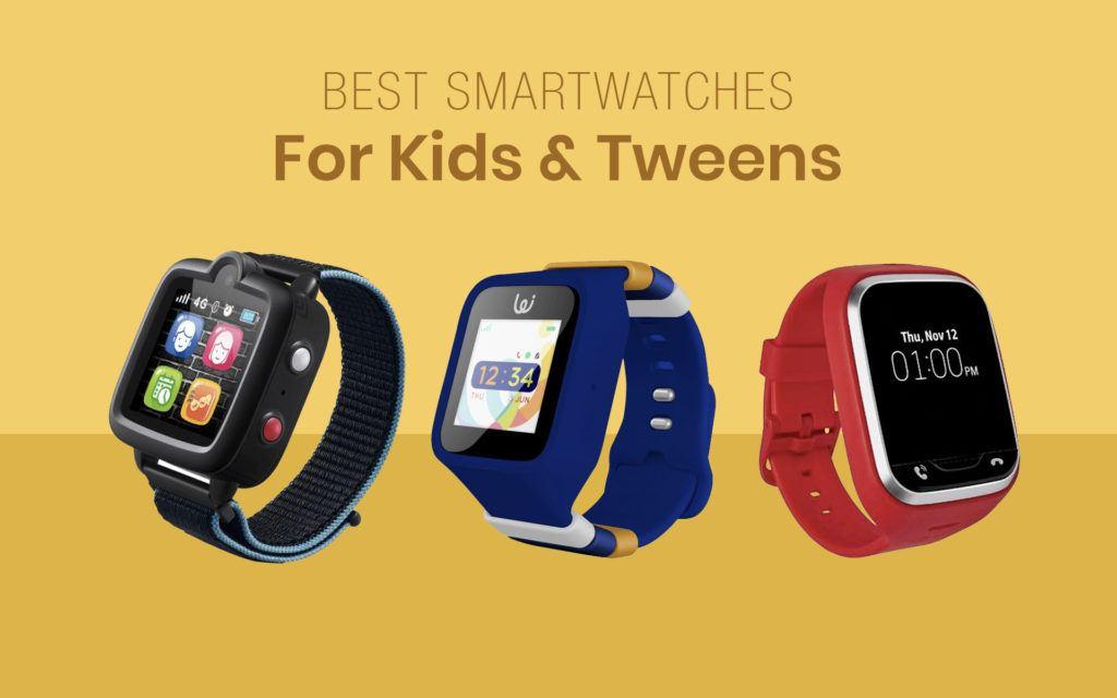 Best Smartwatches For Kids & Tweens