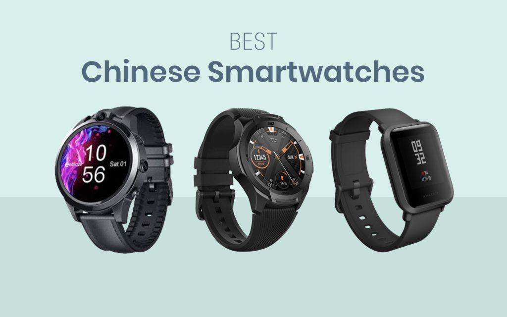 Best Chinese Smartwatches And Brands To Trust In 2019