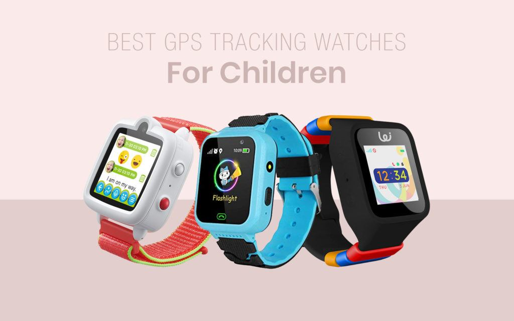 Best GPS Tracking Watches For Children