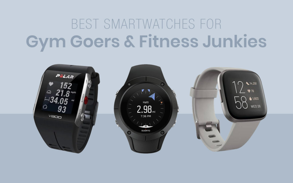 Best Smartwatches For Gym Goers and Fitness Junkies