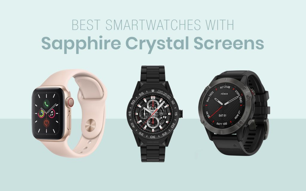 Best Smartwatches with Sapphire Crystal Screens