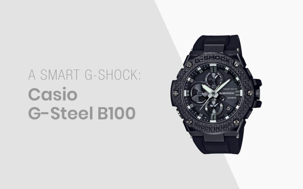 Casio G-Steel B100 Smartwatch Review: A Smart G-Shock