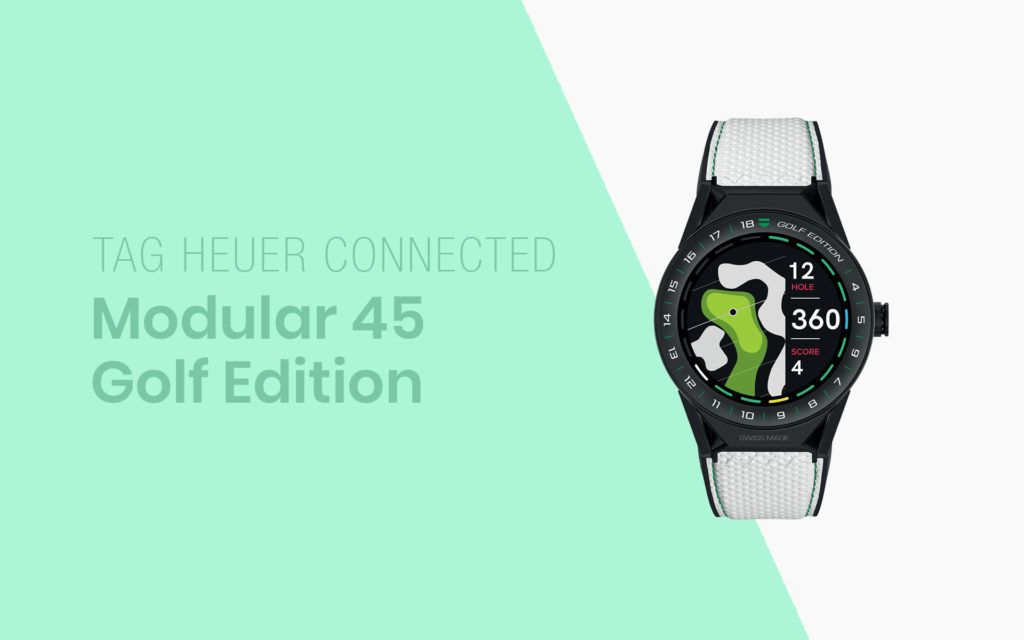 Tag Heuer Announces Connected Modular 45 Golf Edition