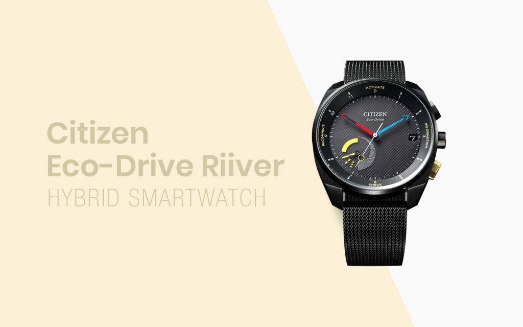 The Citizen Eco-Drive Riiiver is a smarter hybrid smartwatch
