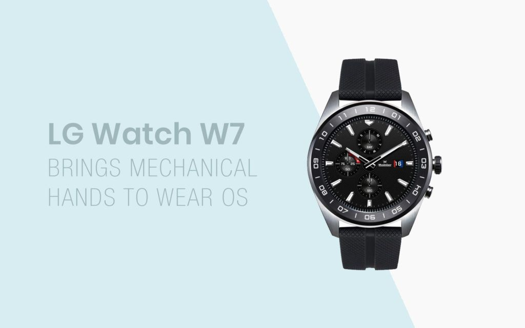 The LG Watch W7 brings mechanical hands to Wear OS